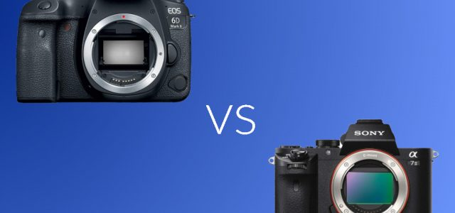 Canon 6D Mark II vs Sony A7 II: Which Affordable Full Frame Camera You Should Buy?