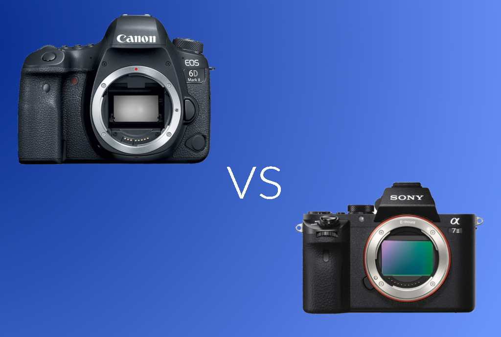 Canon 6D Mark II vs Sony A7 II: Which Affordable Full Frame