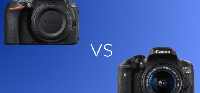 Nikon D5600 vs Canon 760D: Which DSLR Camera is Better?